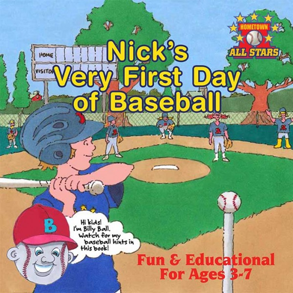 Book 1: Nick's Very First Day of Baseball