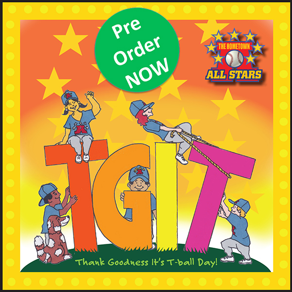 Thank Goodness It's T-Ball Day! – Pre-Order